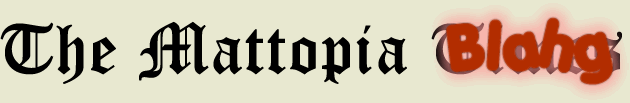 The Mattopian Blahg