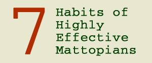 7 Habits of Highly Effective Mattopians